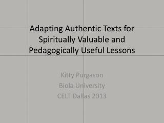 Adapting Authentic Texts for Spiritually Valuable and Pedagogically Useful Lessons