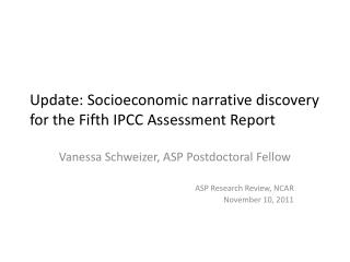 Update: S ocioeconomic  narrative discovery for the Fifth IPCC Assessment Report