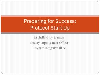 Preparing for Success:   Protocol Start-Up