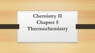 Chemistry  II Chapter 5 Thermochemistry