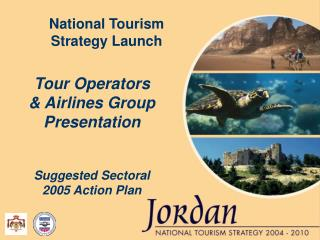 Tour Operators & Airlines Group Presentation Suggested Sectoral 2005 Action Plan
