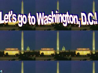 Let's go to Washington, D.C.!