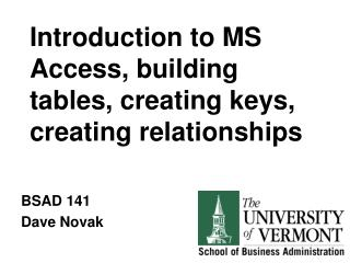 Introduction to MS Access, building tables, creating keys, creating relationships