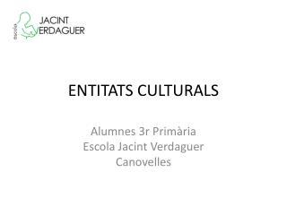ENTITATS CULTURALS
