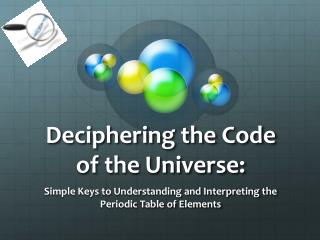 Deciphering the Code of the Universe: