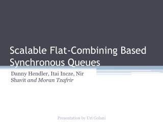 Scalable Flat-Combining  Based Synchronous Queues