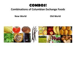 COMBOS! Combinations of Columbian Exchange Foods