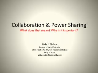 Collaboration & Power Sharing What does that mean? Why is it  important?