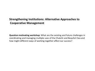 Strengthening Institutions: Alternative Approaches to Cooperative Management