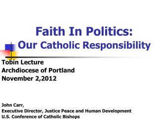 Faith In Politics: Our  Catholic Responsibility