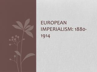 European Imperialism: 1880-1914