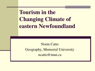 Tourism in the  Changing Climate of  eastern Newfoundland