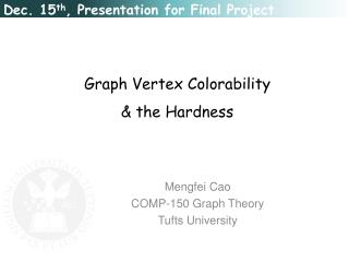 Graph Vertex  Colorability & the Hardness
