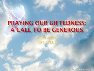 PRAYING OUR GIFTEDNESS: A CALL TO BE GENEROUS