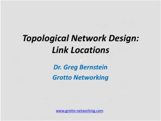 Topological Network Design: Link Locations