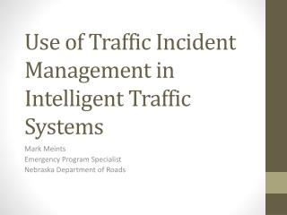 Use of Traffic Incident Management in Intelligent Traffic Systems