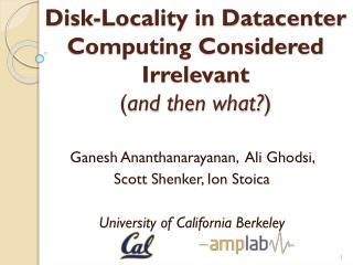 Disk-Locality in Datacenter Computing Considered Irrelevant ( and then what? )
