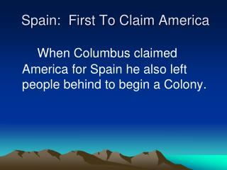 Spain:  First To Claim America