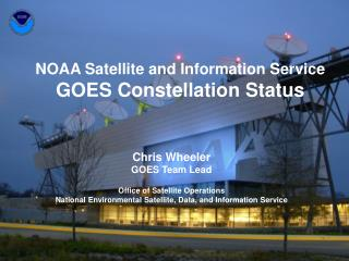 NOAA Satellite and Information Service GOES Constellation Status