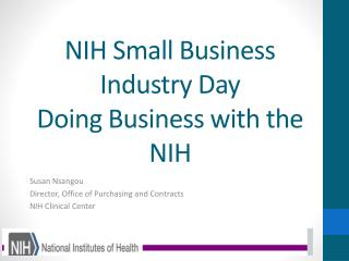 NIH Small Business Industry Day Doing Business with the NIH