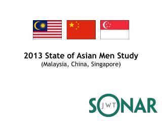 2013 State of Asian Men Study (Malaysia, China, Singapore)
