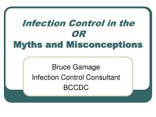 Infection Control in the OR Myths and Misconceptions