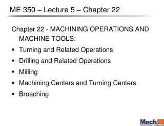 ME 350 – Lecture 5 – Chapter  22