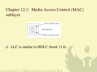 Chapter 12.1:  Media  Access  C ontrol (MAC)  sublayer