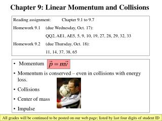 Momentum   Momentum is conserved – even in collisions with energy loss.   Collisions