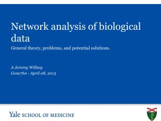Network  analysis  of biological data