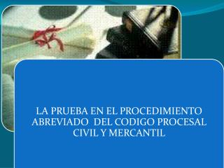 MARCO REGULATORIO EL PROCEDIMIENTO CIVIL Y MERCANTIL, ALCANCES Y COMPETENCIA
