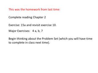 This was the homework from last time: Complete reading Chapter 2