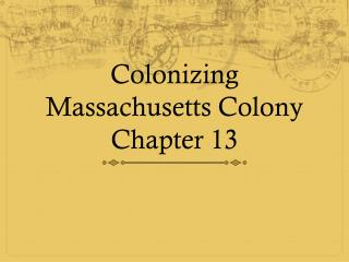 Colonizing Massachusetts Colony Chapter 13