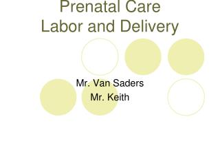 Prenatal Care Labor and Delivery