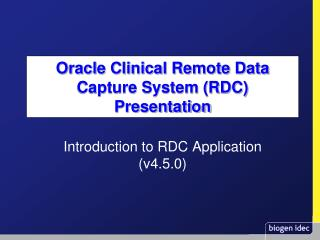 Oracle Clinical Remote Data Capture System (RDC) Presentation