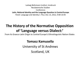 Tomasz Kamusella University of St Andrews Scotland, UK