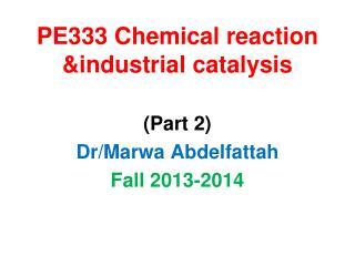 PE333 Chemical reaction &industrial catalysis