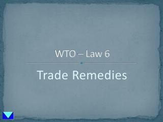 WTO – Law 6