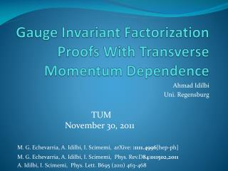 Gauge Invariant Factorization Proofs With Transverse Momentum Dependence