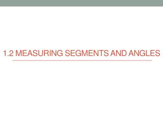 1.2 Measuring Segments and angles