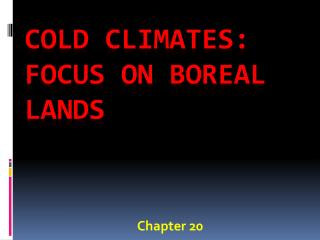 Cold climates: Focus on Boreal lands