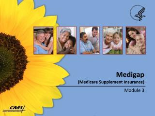 Medigap  (Medicare Supplement Insurance)