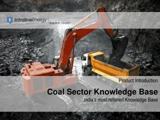 Product Introduction Coal Sector Knowledge Base India's most referred Knowledge Base
