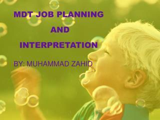 MDT JOB PLANNING AND INTERPRETATION