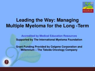 Leading the Way: Managing  Multiple Myeloma for the Long -Term