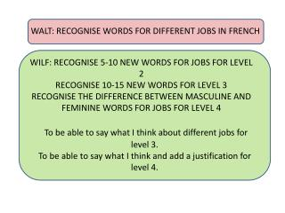 WALT: RECOGNISE WORDS FOR DIFFERENT JOBS IN  FRENCH