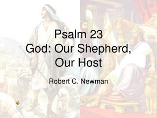 Psalm 23 God: Our Shepherd, Our Host