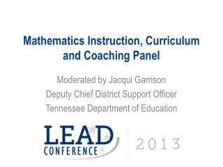 Mathematics Instruction, Curriculum and Coaching Panel