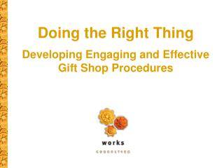Doing the Right  Thing Developing Engaging and Effective  Gift  Shop Procedures