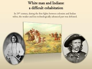 White man and  Indians :  a  difficult cohabitation